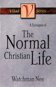 A Synopsis of the Normal Christian Life - eBook  -     By: Watchman Nee