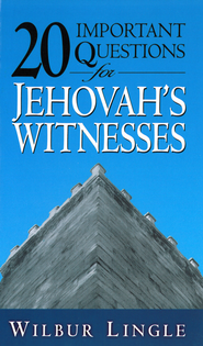 20 Important Questions for Jehovah's Witnesses - eBook  -     By: Wilbur Lingle