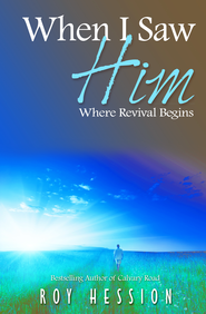 When I Saw Him: Where Revival Begins - eBook  -     By: Roy Hession