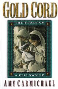 Gold Cord: The Story of a Fellowship - eBook  -     By: Amy Carmichael