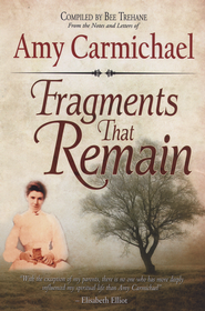 Fragments that Remain - eBook  -     By: Amy Carmichael