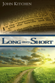 Long Story Short: God, Eternity, History & You - eBook  -     By: John Kitchen