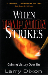 When Temptation Strikes: Gaining Victory over Sin - eBook  -     By: Larry Dixon