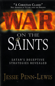 War on the Saints: Satan's Deceptive Strategies Revealed - eBook  -     By: Jessie Penn-Lewis