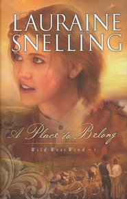 Place to Belong, Wild West Wind Series #3 - eBook   -     By: Lauraine Snelling