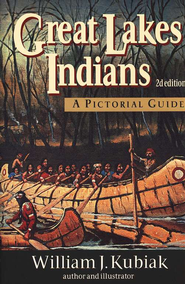 Great Lakes Indians: A Pictorial Guide - eBook  -     By: William J. Kubiak