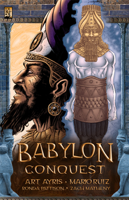 Babylon : Conquest - PDF Download  [Download] -     By: Art A. Ayris