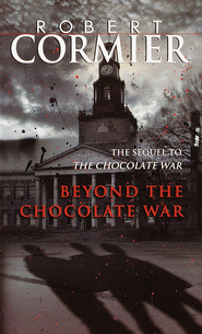 Beyond the Chocolate War - eBook  -     By: Robert Cormier