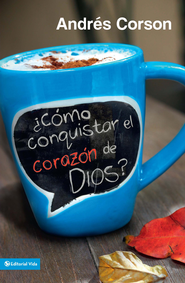 Conquista el corazon de Dios - eBook  -     By: Zondervan