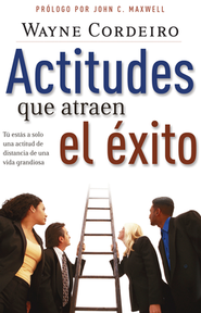 Actitudes Que Atraen al Exito - Attitudes that Attract Success (Spanish ed.)  -     By: Wayne Cordeiro