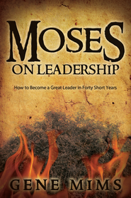 Moses on Leadership - PDF Download  [Download] -     By: Gene Mims
