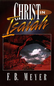 Christ in Isaiah - eBook  -     By: F.B. Meyer