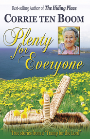 Plenty for Everyone - eBook  -     By: Corrie ten Boom