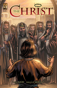 The Christ, Volume 2 - PDF Download  [Download] -     By: Ben Avery     Illustrated By: Sergio Cariello