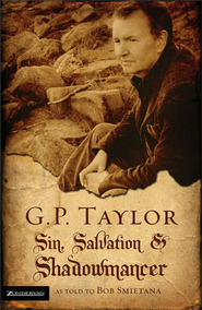 G. P. Taylor: Sin, Salvation and Shadowmancer - eBook  -     By: G.P. Taylor, Bob Smietana