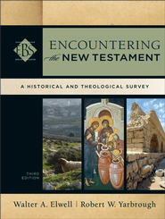Encountering the New Testament: A Historical and Theological Survey - eBook  -     By: Walter A. Elwell, Robert W. Yarbrough