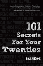 101 Secrets For Your 20's: Stuff You Need to Know About Relationships, Work, and Faith in Your Grown Up Life / New edition - eBook  -     By: Paul Angone