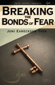 Breaking the Bonds of Fear - eBook  -     By: Joni Eareckson Tada