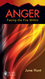 Anger: Facing the Fire Within - eBook   -     By: June Hunt