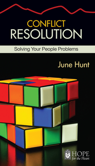 Conflict Resolution: Solving Your People Problems - eBook   -     By: June Hunt