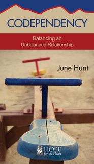 Codependency: Balancing an Unbalanced Relationship - eBook   -     By: June Hunt