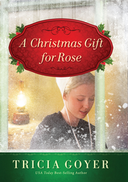 A Christmas Gift for Rose - eBook  -     By: Tricia Goyer