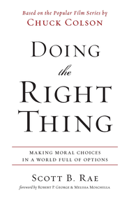 Doing the Right Thing: Making Moral Choices in a World Full of Options - eBook  -     By: Scott Rae