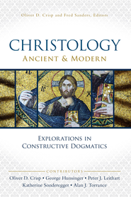 Christology, Ancient and Modern: Explorations in Constructive Theology - eBook  -     Edited By: Oliver D. Crisp, Fred Sanders