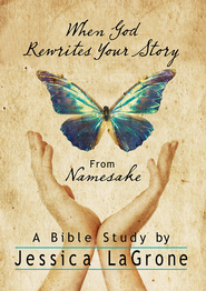 When God Rewrites Your Story: Six Keys to a Transformed Life from Namesake Women's Bible Study - eBook  -     By: Jessica Lagrone