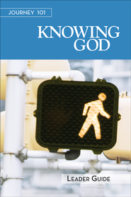 Journey 101 Knowing God - Leader guide: Steps to the Life God Intends - eBook  -     By: Carol Cartmill, Jeff Kirby, Michelle Kirby