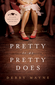 Pretty Is as Pretty Does: Class Reunion Series #1 - eBook  -     By: Debby Mayne