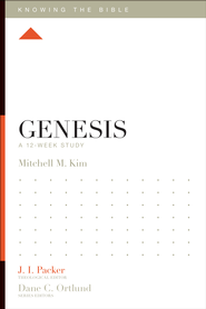 Genesis: A 12-Week Study - eBook  -     Edited By: J.I. Packer     By: Mitchell M. Kim, Lane T. Dennis