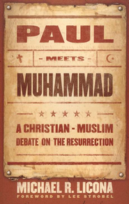 Paul Meets Muhammad: A Christian-Muslim Debate on the Resurrection - eBook  -     By: Michael R. Licona