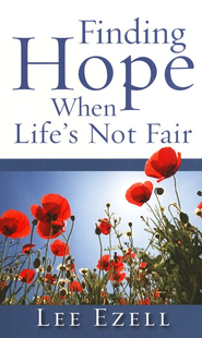 Finding Hope When Life's Not Fair - eBook  -     By: Lee Ezell