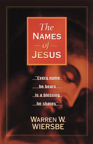 Names of Jesus, The - eBook  -     By: Warren W. Wiersbe