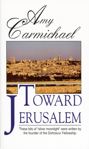 Toward Jerusalem - eBook  -     By: Amy Carmichael