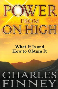 Power from on High: What It Is and How to Obtain It - eBook  -     By: Charles Finney