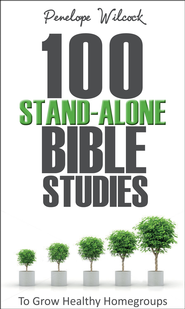 100 Stand-Alone Bible Studies: To grow healthy home groups - eBook  -     By: Penelope Wilcock