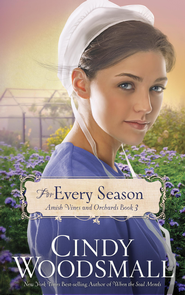 For Every Season: Book Three in the Amish Vines and Orchards Series - eBook  -     By: Cindy Woodsmall