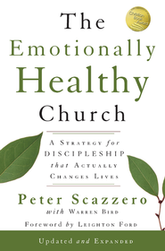 The Emotionally Healthy Church, Expanded Edition: A Strategy for Discipleship That Actually Changes Lives / Enlarged - eBook  -     By: Peter L. Scazzero, Warren Bird