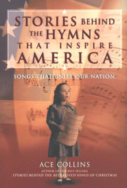 Stories Behind the Hymns That Inspire America: Songs That Unite Our Nation - eBook  -     By: Ace Collins