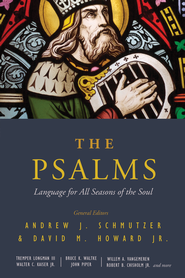 The Psalms: Language for All Seasons of the Soul / New edition - eBook  -     By: Andrew Schmutzer, David Howard Jr.