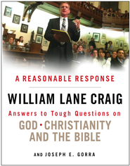 A Reasonable Response: Answers to Tough Questions on God, Christianity, and the Bible / New edition - eBook  -     By: William Lane Craig, Joseph E. Gorra