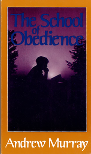 School of Obedience / New edition - eBook  -     By: Andrew Murray