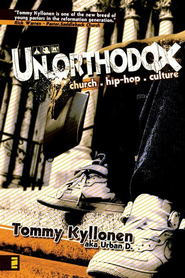 Un.orthodox: Church. Hip-Hop. Culture. - eBook  -     By: Tommy Kyllonen
