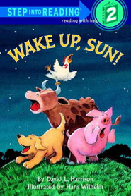 Wake Up, Sun! - eBook  -     By: David Harrison
