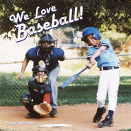 We Love Baseball! - eBook  -     By: Peggy Harrison