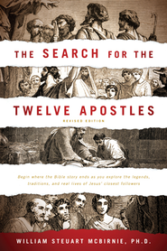 The Search for the Twelve Apostles - eBook  -     By: William Steuart McBirnie