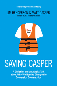 Saving Casper                                            Caring Versus Scaring Evangelism . . . and Why We Need  -     By: Jim Henderson, Matt Casper