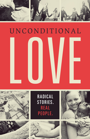 Unconditional Love: Radical Stories, Real People - eBook  -     By: Ben Stroup